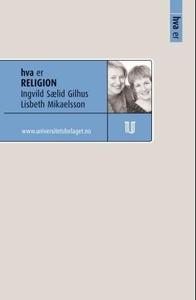 Hva er religion (ebok) av Ingvild Sælid Gilhu