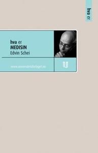 Hva er medisin (ebok) av Edvin Schei