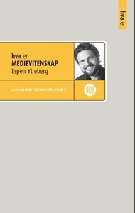 Hva er medievitenskap (ebok) av Espen Ytreber