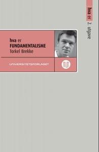 Hva er fundamentalisme (ebok) av Torkel Brekk