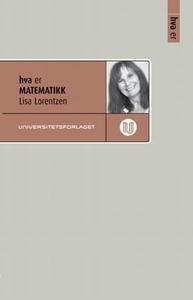 Hva er matematikk (ebok) av Lisa Lorentzen