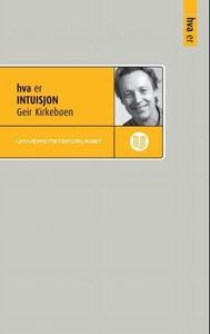 Hva er intuisjon (ebok) av Geir Kirkebøen