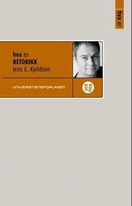 Hva er retorikk (ebok) av Jens E. Kjeldsen
