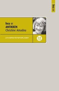 Hva er antikken (ebok) av Christine Amadou