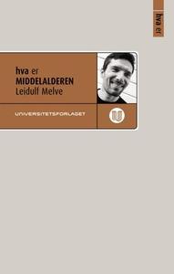Hva er middelalderen (ebok) av Leidulf Melve