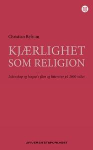 Kjærlighet som religion (ebok) av Christian R