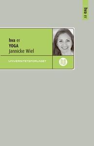 Hva er yoga (ebok) av Jannicke Wiel