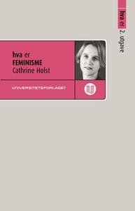 Hva er feminisme (ebok) av Cathrine Holst