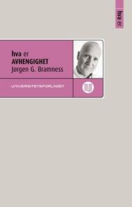 Hva er avhengighet (ebok) av Jørgen G. Bramne