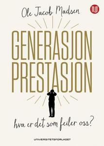 Generasjon prestasjon (ebok) av Ole Jacob Mad