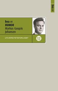 Hva er humor (ebok) av Markus Gaupås Johansen