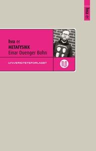 Hva er metafysikk (ebok) av Einar Duenger Bøh