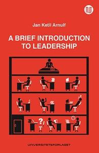 A brief introduction to leadership (ebok) av