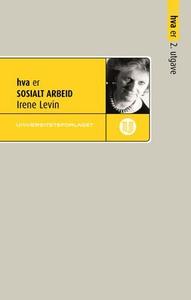 Hva er sosialt arbeid (ebok) av Irene Levin