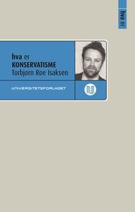 Hva er konservatisme (ebok) av Torbjørn Røe I