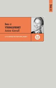 Hva er ytringsfrihet (ebok) av Anine Kierulf