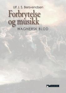 Forbrytelse og musikk (ebok) av Ulf J.S. Bers