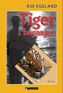 Tiger i bagasjen (ebok) av Åse Egeland