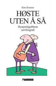 Høste uten å så (ebok) av Kåre Knutsen