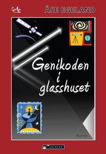 Genikoden i glasshuset (ebok) av Åse Egeland