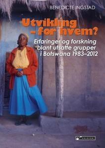 Utvikling - for hvem? (ebok) av Benedicte Ing