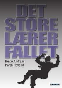 Det store lærerfallet (ebok) av Helge Andreas