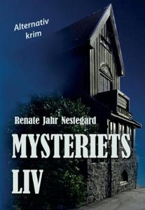 Mysteriets liv (ebok) av Renate Jahr Nestegar