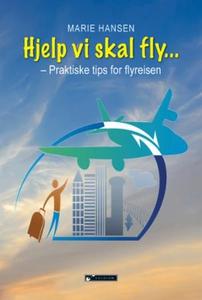Hjelp, vi skal fly (ebok) av Marie Hansen