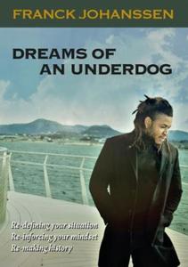 Dreams of an underdog (ebok) av Franck Johans