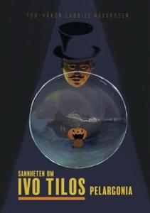 Sannheten om Ivo Tilos Pelargonia (lydbok) av