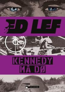 Kennedy må dø (ebok) av Edouard Lefevre