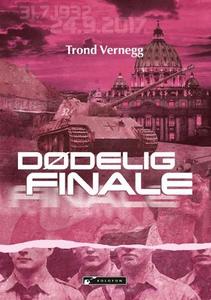 Dødelig finale (ebok) av Trond Vernegg