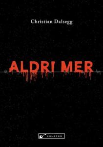 Aldri mer (ebok) av Christian Dalsegg, Christ
