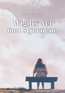 Wigdis' vei mot stjernene (ebok) av Kate Myhr