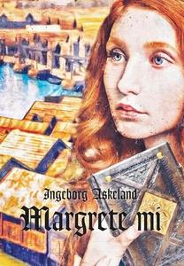 Margrete mi (ebok) av Ingeborg Askeland