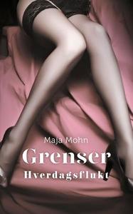 Grenser (ebok) av Maja Mohn