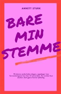 Bare min stemme (ebok) av Annett Sturk