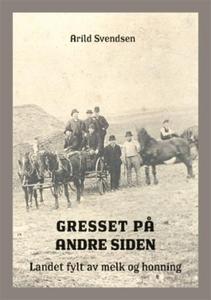 Gresset på andre siden (ebok) av Arild Svends