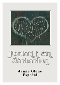 Forlatt i sin sårbarhet (ebok) av Janne Olene