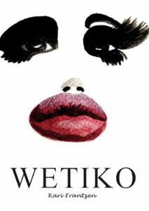 Wetiko (ebok) av Kari Frantzen