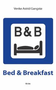 Bed & breakfast (ebok) av Venke Astrid Gangst