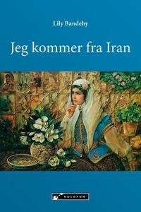 Jeg kommer fra Iran (ebok) av Lily Bandehy