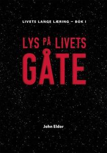 Lys på livets gåte (ebok) av John Eldor Dahl,