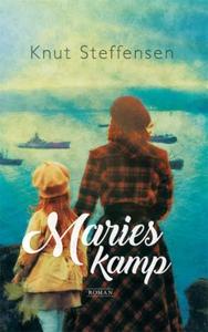 Maries kamp (ebok) av Knut Steffensen