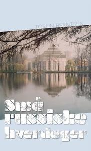 Små russiske hverdager (ebok) av Torun Bernts