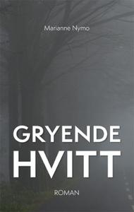 Gryende hvitt (lydbok) av Marianne Nymo