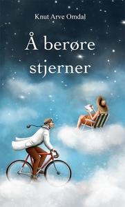 Å berøre stjerner (ebok) av Knut A. Omdal, Kn