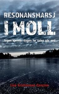 Resonansmarsj i moll (ebok) av Line Kristians