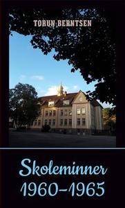 Skoleminner 1960-1965 (ebok) av Torun Berntse