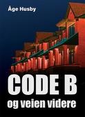 Code: B og veien videre!